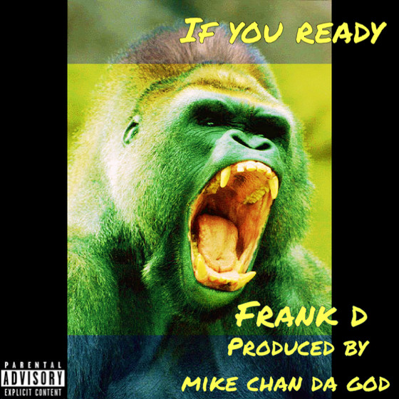 #NewMusic Frank D - If You Ready
