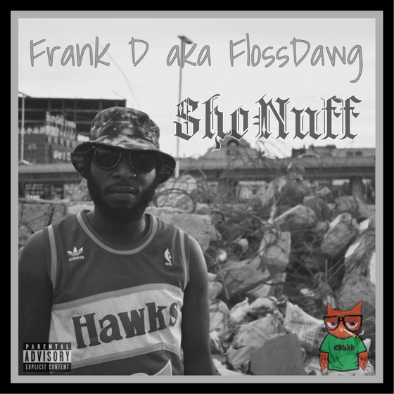 New Music : Frank D aka FlossDawg - Shonuff