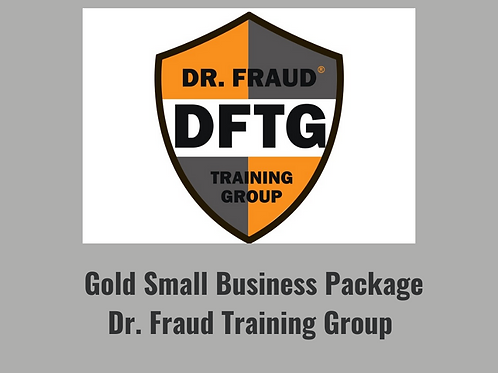 Gold Small Business Package-Dr. Fraud Training Group