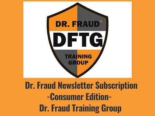 Annual Dr. Fraud Newsletter-Consumer Edition-Dr. Fraud Training Group