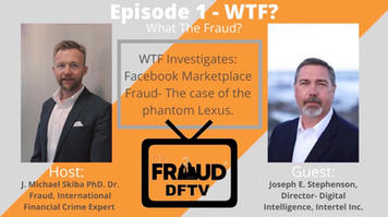 Join us for the series premier of DFTV (Dr. Fraud TV) WTF (What the Fraud) Episode 1-Facebook Marketplace Fraud:The Case of the Phantom Lexus with special guest Joseph Stephenson.
