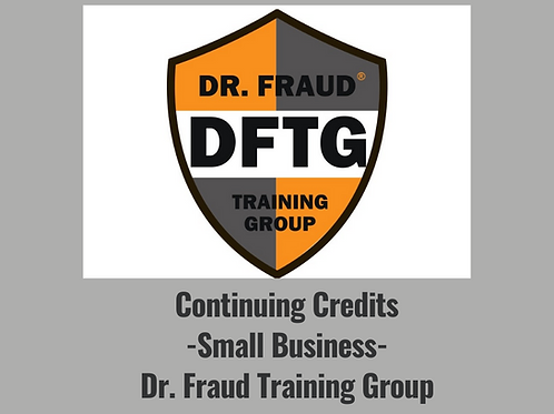 Continuing Credits-Small Business -Dr. Fraud Training Group