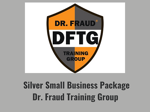 Silver Small Business Package-Dr. Fraud Training Group