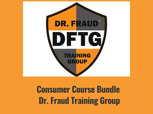 Consumer Course Bundle -Dr. Fraud Training Group