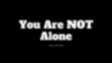 You Are NOT Alone-4.png