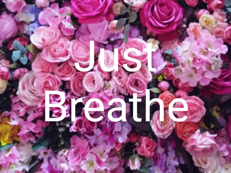 Just Breathe...
