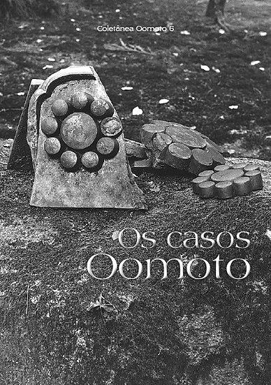 Coletânea Oomoto - Vol. 6 - Os Casos Oomoto
