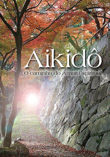 Coletânea Oomoto - Vol. 12 - Aikidô, o caminho do Amor Espiritual