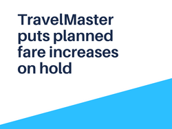 TRAVELMASTER PUT PLANNED FARE INCREASES ON HOLD