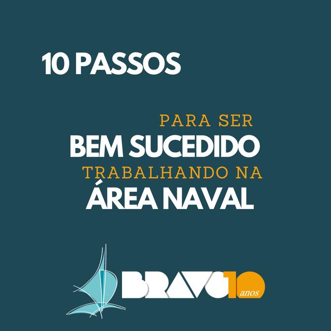 10 passos para ser bem sucedido trabalhando na área naval - por André Bezerra