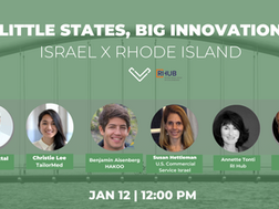 Little States, Big Innovation: Israel X Rhode Island Episode 5 January 12th 12:00 pm