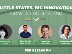 Recording of Little States, Big Innovation: Israel X Rhode Island Episode 6 February 9th 12:00 pm