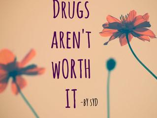 Drugs Aren't Worth It