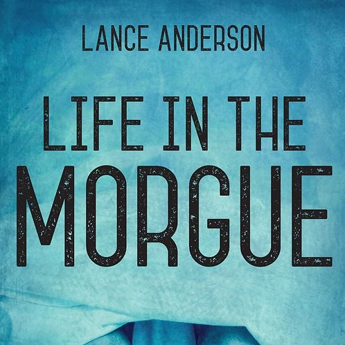 Life in the Morgue (a novel)