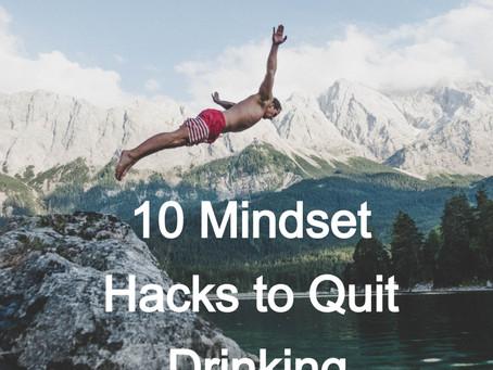 10 Mindset Hacks to Quit Drinking