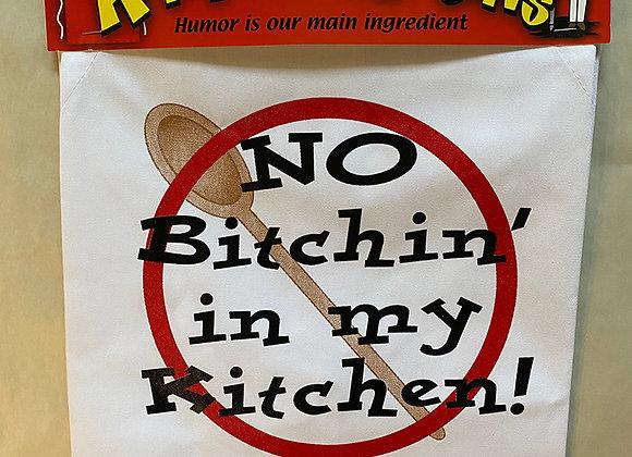 No Bitchin' in My Kitchen Apron