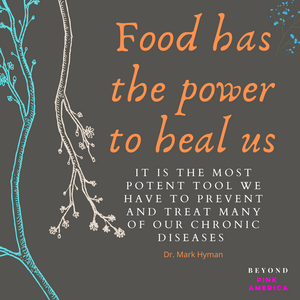 Healing Chronic disease with food-Dr. Mark Hyman quote