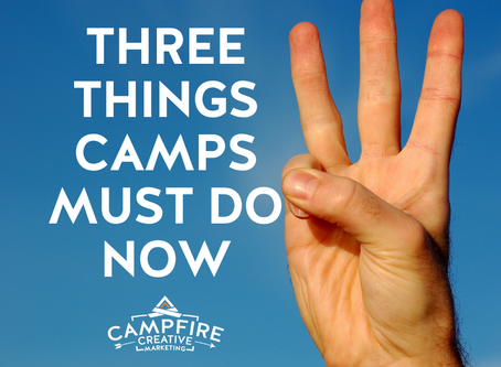Three Things Camps Must Do Now