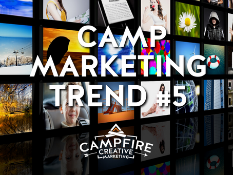 2021 Camp Marketing Trend #5