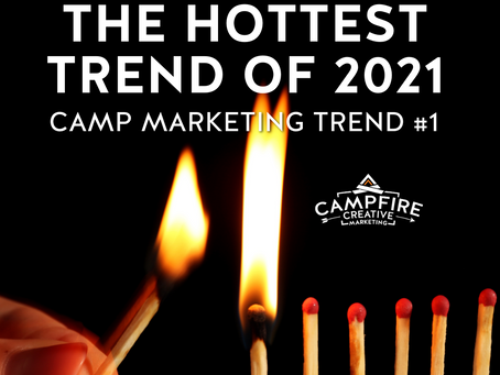 The Hottest Camp Marketing Trend of 2021