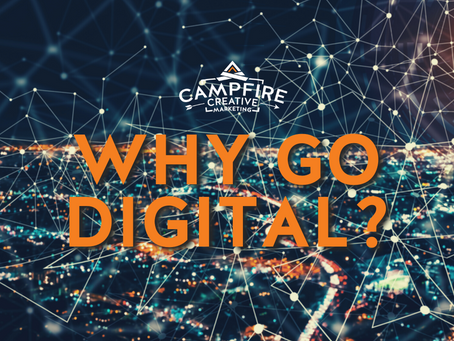 WHY GO DIGITAL?