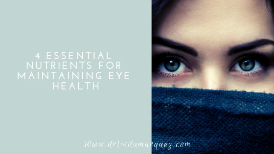 4 Essential Nutrients for Maintaining Eye Health