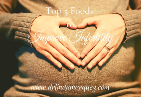 Top 5 Foods to Improve Infertility