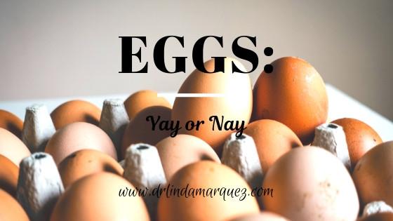 Eggs: Yay or Nay
