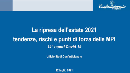 La ripresa dell'estate 2021 e la forza delle piccole imprese,14° report covid-19 di Confartigianato
