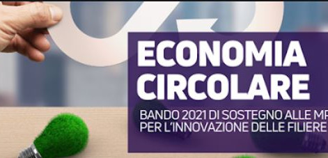 Bando Economia Circolare 2021 aperto dal 3 maggio 2021 al 15 luglio 2021