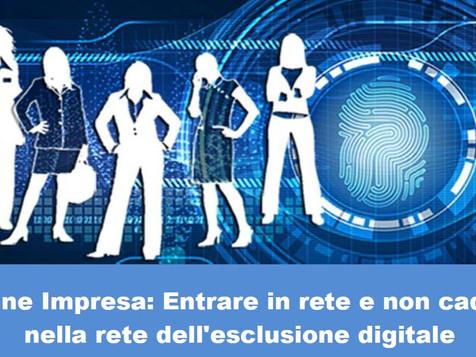 Donne Impresa: Entrare in rete e non cadere nella rete dell'esclusione digitale