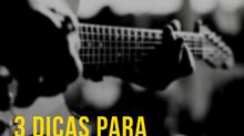 3 Dicas Para Começar a Tocar Guitarra