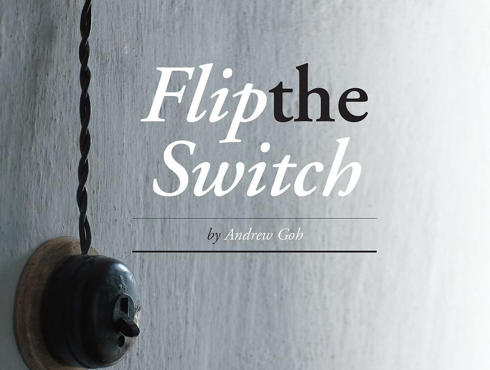 Flip the switch | Featured in IMPACT Magazine | Christian magazine with an Asian Perspective Featured in IMPACT Magazine | Christian magazine with an Asian Perspective - Christianity