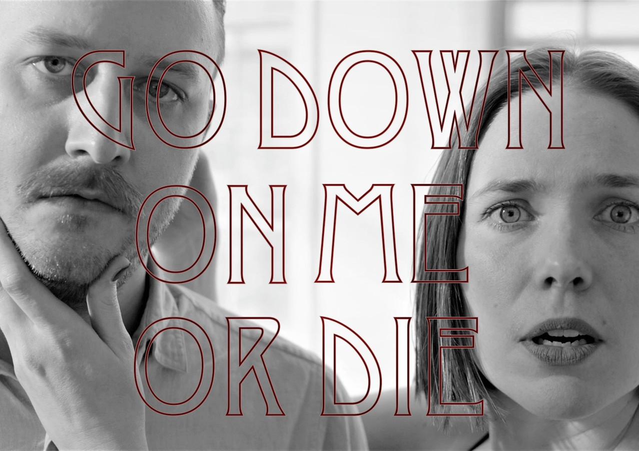 Go Down On Me Or Die - Trailer