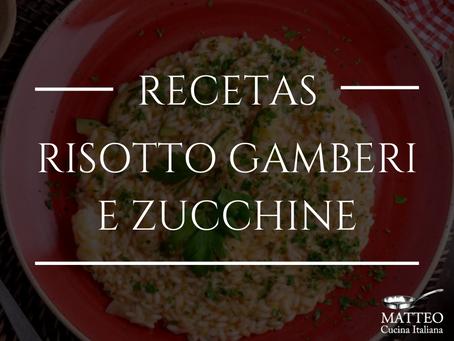 Risotto gamberi e zucchine, cremosidad italiana