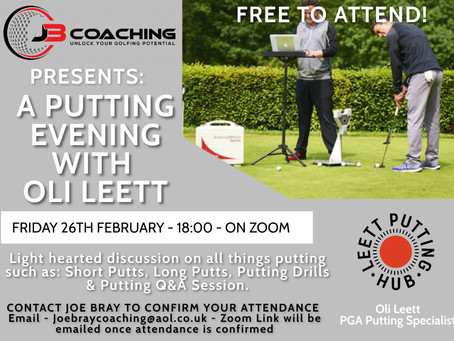 A Putting Evening with Putting Specialist Oli Leett - Hosted by Joe Bray