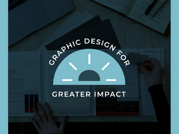 Using Design for Greater Impact