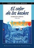 Teresa Ruiz Rosas escritora - El color de los hechos