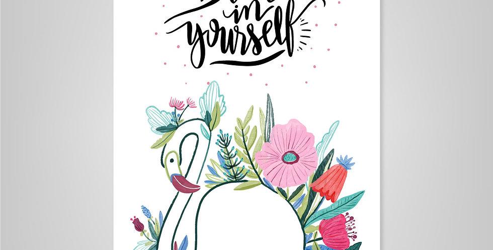 Prints > Believe in Yourself