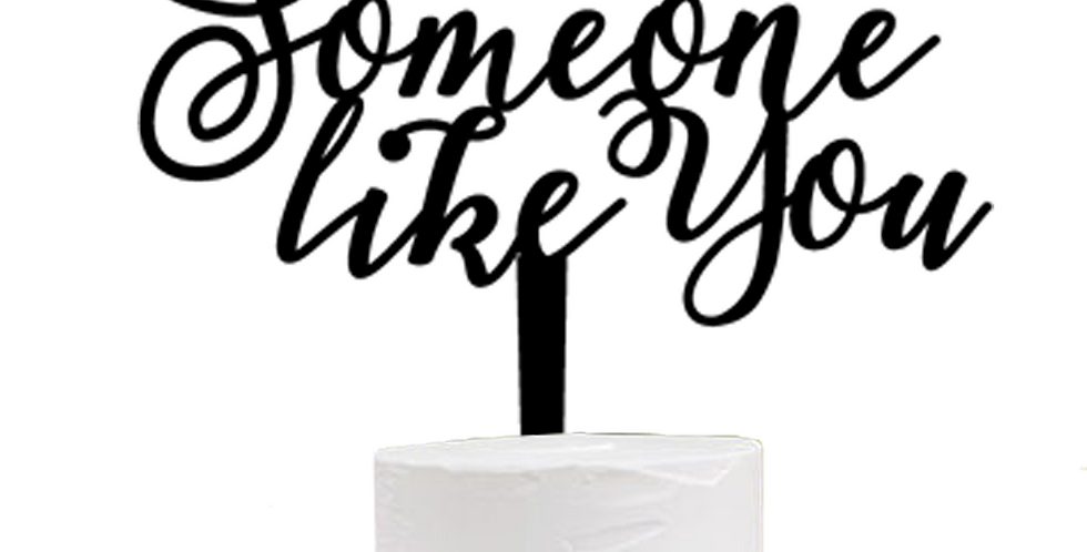 Cake Topper  > Someone like you