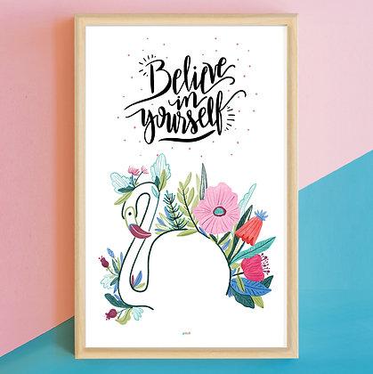 Prints>Believe in yourself