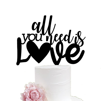 Cake Topper > All you need is Love
