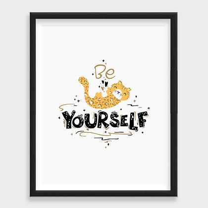Be Yourself Leopardo Art Print