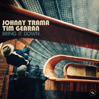 Johnny Trama & Tim Gearan - Bring It Down.webp