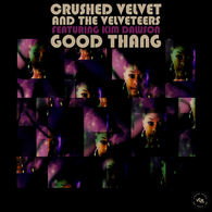 Crushed Velvet and the Velveteers - Good Thang.webp