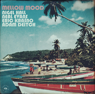 Nigel Hall, Neal Evans, Eric Krasno, Adam Deitch - Mellow Mood - 2021 - Mixing, Mastering.