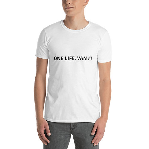 One Life. Van It Unisex T-Shirt White
