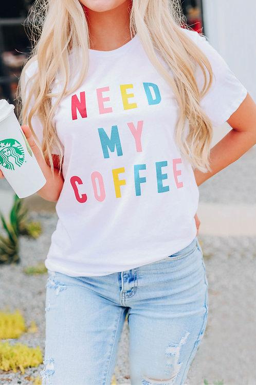 """""""Need my Coffee"""" T-Shirt"""