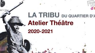 LA TRIBU DU QUARTIER D'ALTAtelier Théâtre 2020-2021