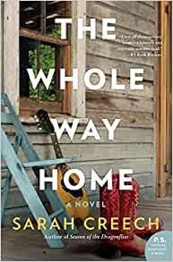 The Whole Way Home By: Sarah Creech